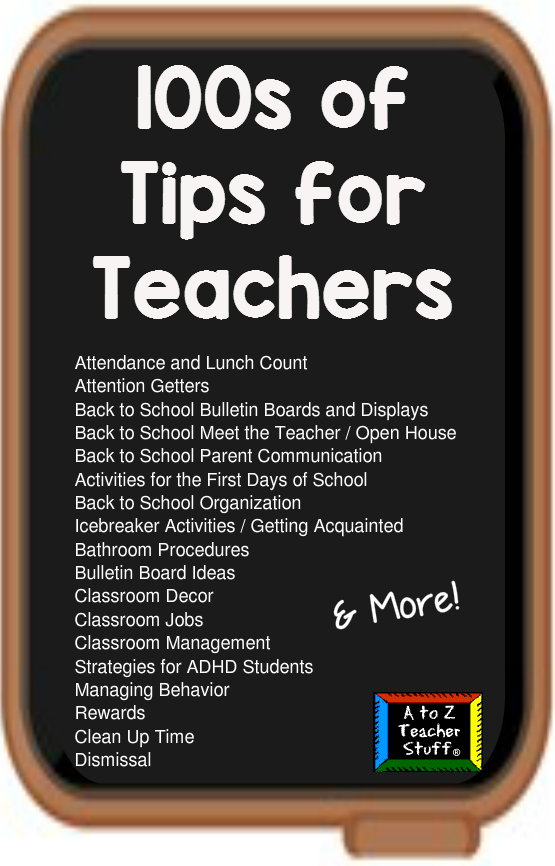 100s of Tips for Teachers ~ A to Z Teacher Stuff